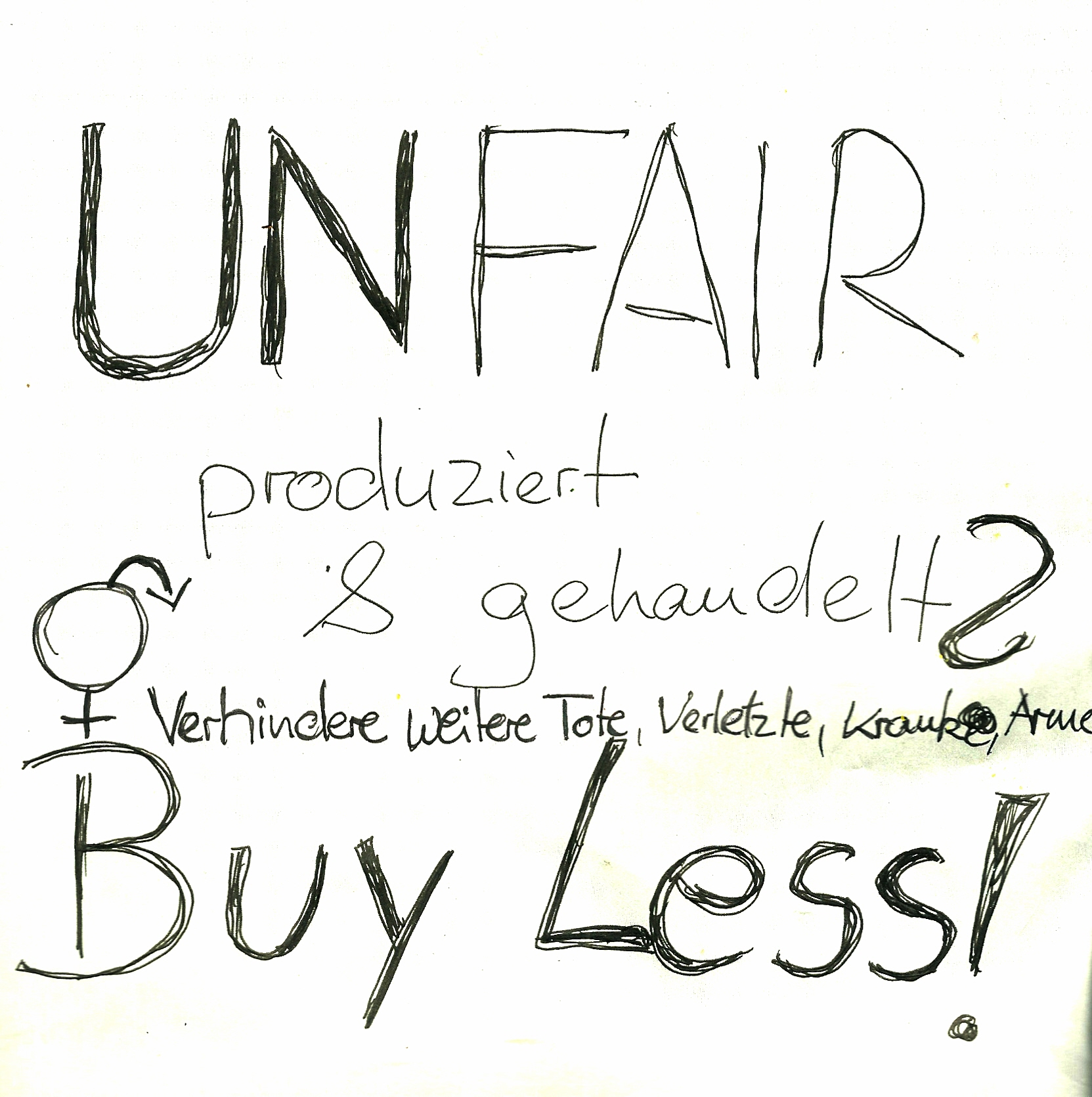 unfair produziert und gehandelt? buy less!